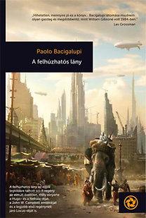Paolo Bacigalupi: A felhúzhatós lány