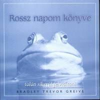Bradley Trevor Greive: Rossz napom könyve