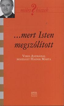 Veres András, Haider Márta: ...mert Isten megszólított