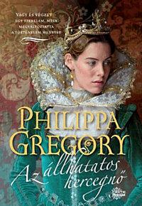 Philippa Gregory: Az állhatatos hercegnő