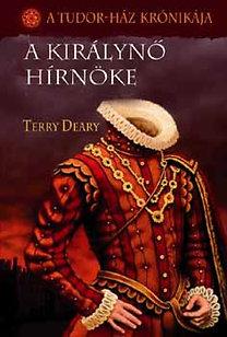 Terry Deary: A királynő hírnöke (A Tudor-ház krónikája)