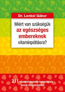 Lenkei Gábor dr.: Miért van szükségük az egészséges embereknek vitaminpótlásra?