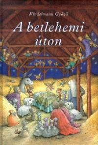 Kindelmann Győző: A betlehemi úton