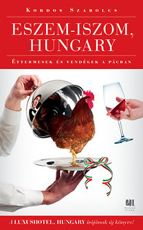 Kordos Szabolcs: Eszem-iszom, Hungary - Merülj alá a vendéglátás világába