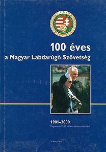 Thaly Zoltán: 100 éves a Magyar Labdarúgó Szövetség