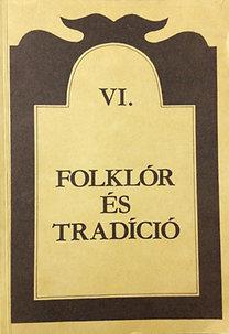 Tátrai Zsuzsanna (szerk.): Folklór és tradíció VI.: A III. magyar-jugoszláv folklór konferencia..