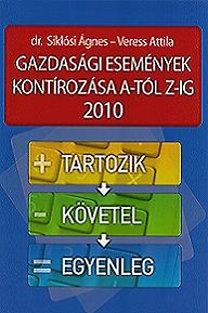 Veress Attila, Siklósi Ágnes: Gazdasági események kontírozása A-tól Z-ig - 2010