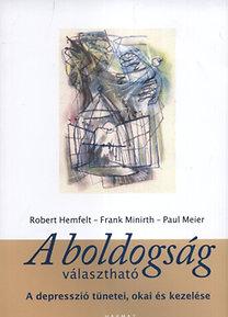 Paul Meier, Robert Hemfelt, Frank Minirth: A boldogság választható - A depresszió tünetei, okai és kezelése