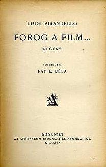 Luigi Pirandello: Forog a film...