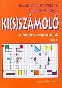Ligetfalvi Mihályné, Gránitzné Ribarits Valéria: Ki(s)számoló feladatok 4.osztályosoknak