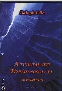 Balogh Béla: A tudatalatti tízparancsolata CD-melléklettel