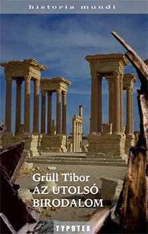 Grüll Tibor: Az utolsó birodalom