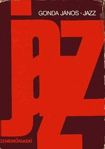 Gonda János: Jazz- Történet, elmélet, gyakorlat