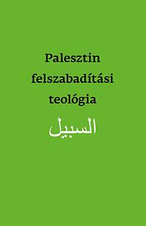 Naim Ateek et al. (Szabíl): Palesztin felszabadítási teológia
