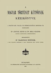 Marczali Henrik (szerk.): A magyar történet kútfőinek kézikönyve - Enchiridion fontium historiae Hungarorum