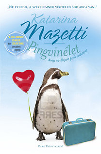 Katarina Mazetti: Pingvinélet - Avagy az elfajzott fajok eredetéről