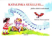 Radvány Zsuzsa: Katalinka szállj el...