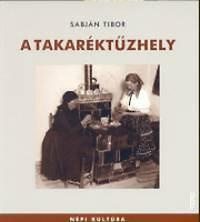 Sabján Tibor: A takaréktűzhely (Népi kultúra)