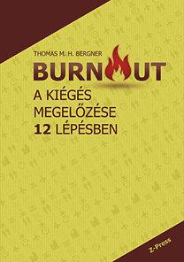 Thomas M. H. Bergner: Burnout - A kiégés megelőzése 12 lépésben