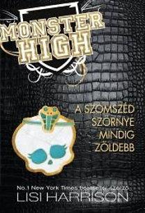 A szomszéd szörnye mindig zöldebb - Monster High 2.