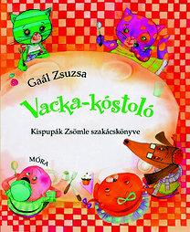 Gaál Zsuzsa: Vacka kóstoló - Kispupák Zsömle szakácskönyve