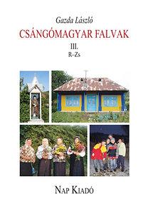 Gazda László: Csángómagyar falvak III. R–Z.