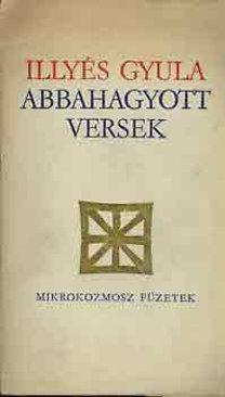 Illyés Gyula: Abbahagyott versek