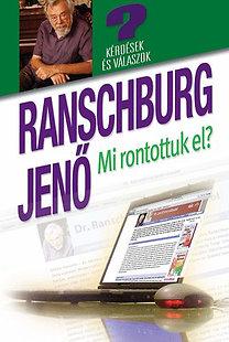 Dr. Ranschburg Jenő: Mi rontottuk el? - Kérdések és válaszok a honlapról