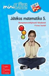 Török Ágnes (szerk.): Játékos matematika 5. - Kompetenciafejlesztő feladatok 9 éves kortól