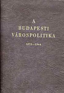 Kiss György: A budapesti várospolitika 1873-1944