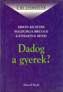 Richter-Brügge-Mohs: Dadog a gyerek?