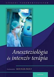 Molnár Zsolt (szerk.): Aneszteziológia és intenzív terápia