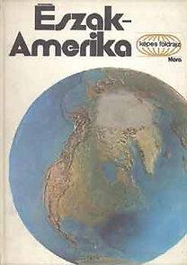 Dr. Próbáld Ferenc: Észak-Amerika (Képes földrajz)