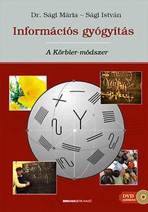 Sági István, Dr. Sági Mária: Információs gyógyítás - A Körbler-módszer + Ajándék DVD