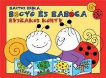 Bartos Erika: Bogyó és Babóca - Évszakos könyv