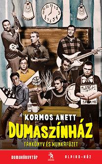 Kormos Anett: Dumaszínház - Tankönyv és munkafüzet