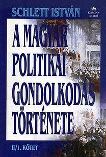 Schlett István: A magyar politikai gondolkodás története II/1.