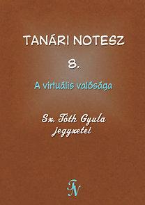 Sz. Tóth Gyula: Tanári notesz 8. - A virtuális valósága