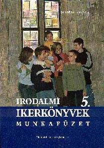 Szmolyan Gabriella: Irodalmi ikerkönyvek 5. Munkafüzet