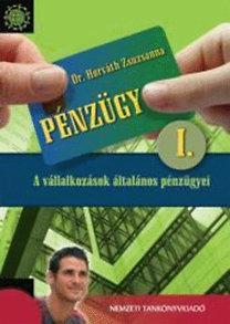 Horváth Zsuzsanna dr.: Pénzügy I. - A vállalkozások általános pénzügyei