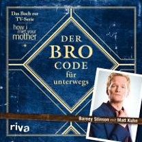 Stinson, Barney - Kuhn, Matt: Der Bro Code für unterwegs