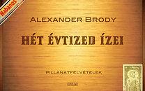 Alexander Brody: Hét évtized ízei - Pillanatfelvételek