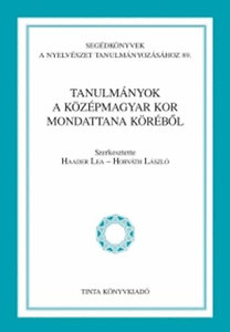 Horváth László (szerk.), Haader Lea: Tanulmányok a középmagyar kor mondattana köréből - Segédkönyvek a nyelvészet tanulmányozásához 89.