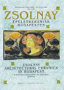 Vécsey, Vizy, Zsolnay: Zsolnay épületkerámiák Budapesten - NT-53379