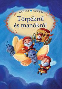 Luzsi Margó (szerk.): Mesélj nekem törpékről és manókról