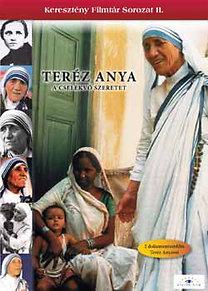 Teréz Anya - A cselekvő szeretet - Két dokumentumfilm Teréz Anyáról