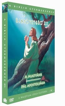 A Biblia gyermekeknek - Újszövetség: A Miatyánk - Pál Apostolsága