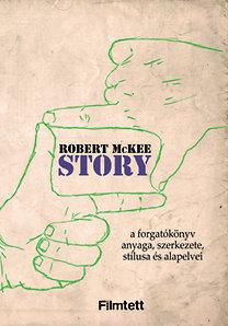 Robert McKee: Story - a forgatókönyv anyaga, szerkezete, stílusa és alapelvei