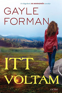 Gayle Forman: Itt voltam