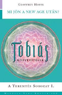 Geoffrey Hoppe: Tóbiás-közvetítések I. - Mi jön a New Age után? - Teremtés Sorozat